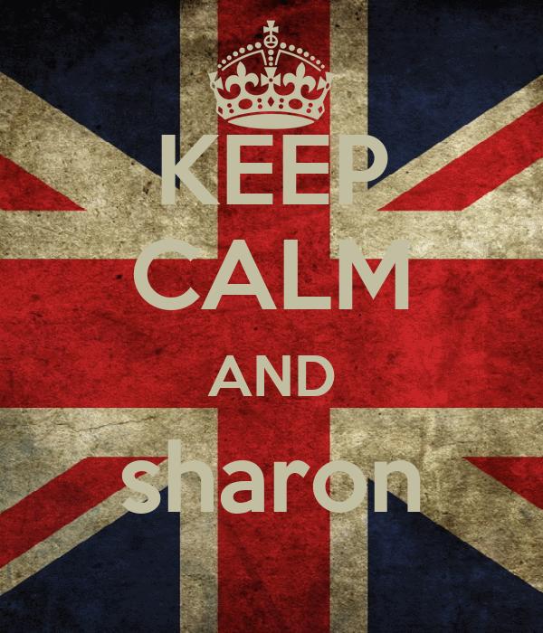 KEEP CALM AND sharon