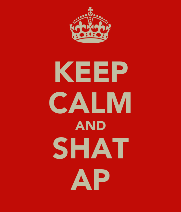 KEEP CALM AND SHAT AP
