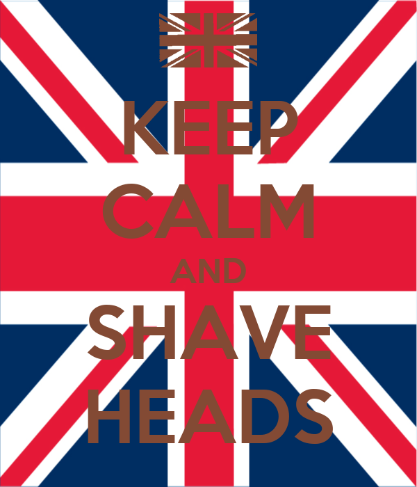 KEEP CALM AND SHAVE HEADS