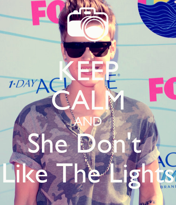 KEEP CALM AND She Don't  Like The Lights