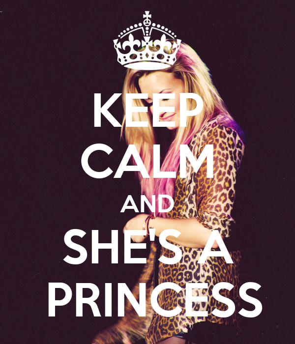 KEEP CALM AND SHE'S A  PRINCESS