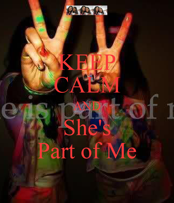 KEEP CALM AND She's Part of Me