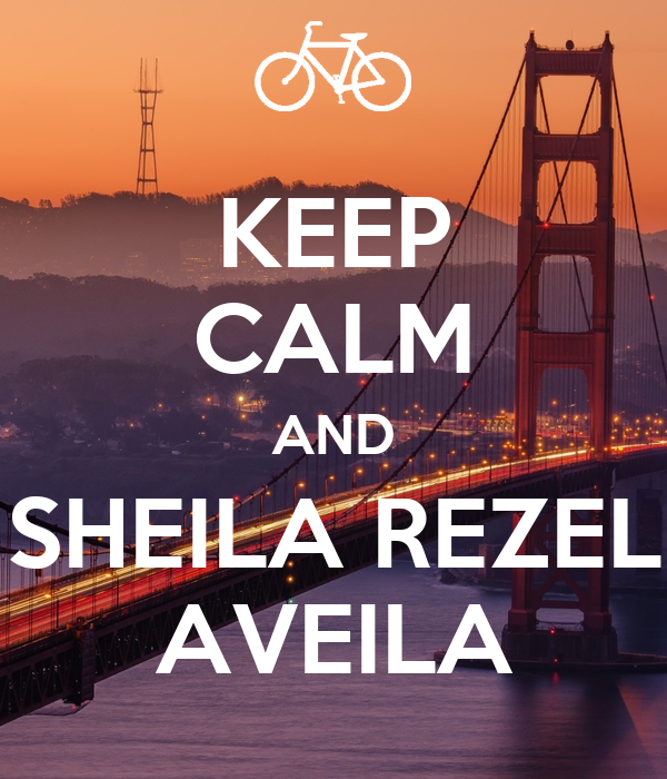 KEEP CALM AND SHEILA REZEL AVEILA