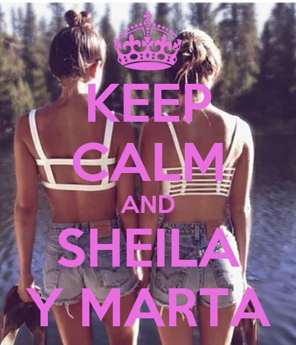 KEEP CALM AND SHEILA Y MARTA