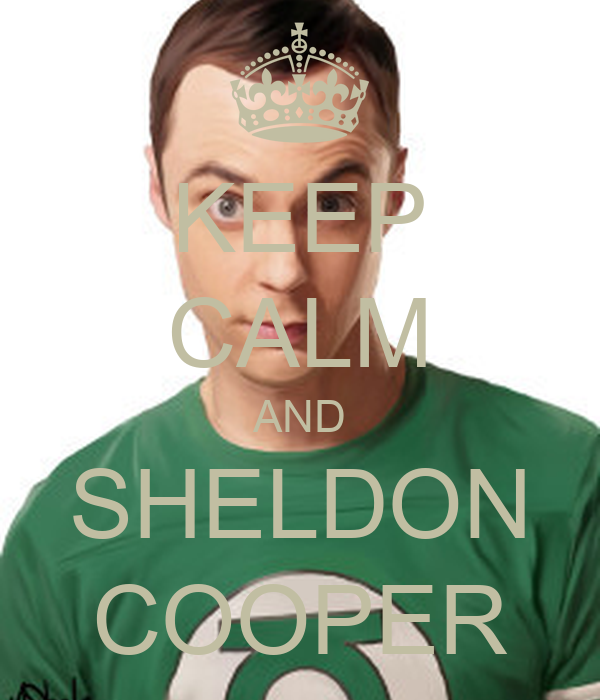 KEEP CALM AND SHELDON COOPER