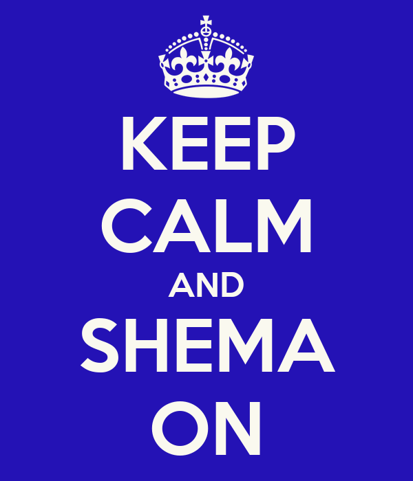KEEP CALM AND SHEMA ON