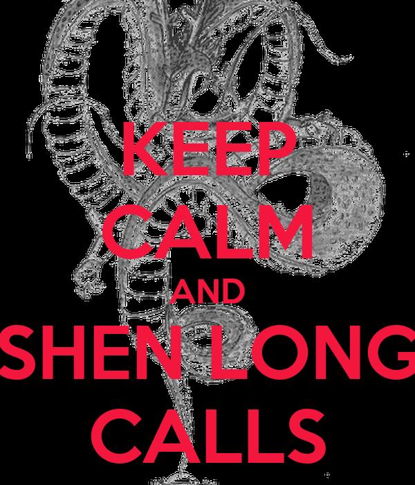 KEEP CALM AND SHEN LONG CALLS