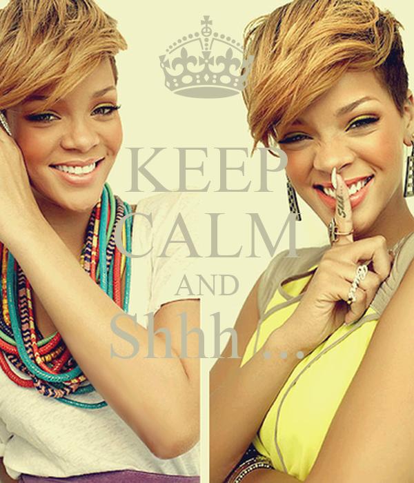 KEEP CALM AND Shhh ...