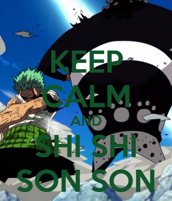 KEEP CALM AND SHI SHI SON SON