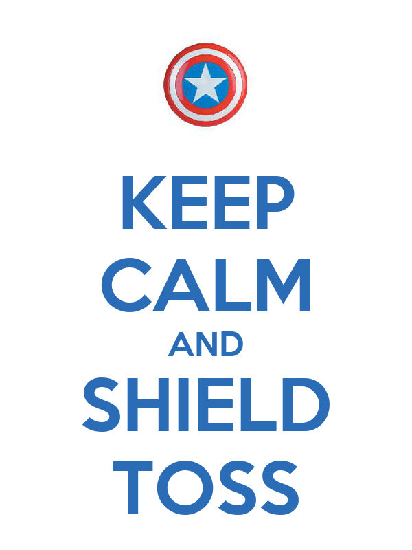 KEEP CALM AND SHIELD TOSS