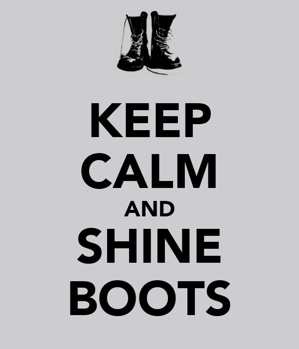 KEEP CALM AND SHINE BOOTS