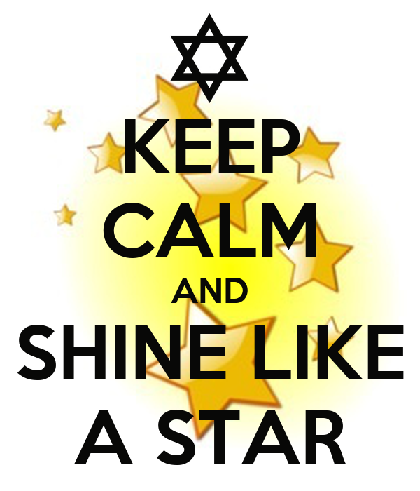 KEEP CALM AND SHINE LIKE A STAR