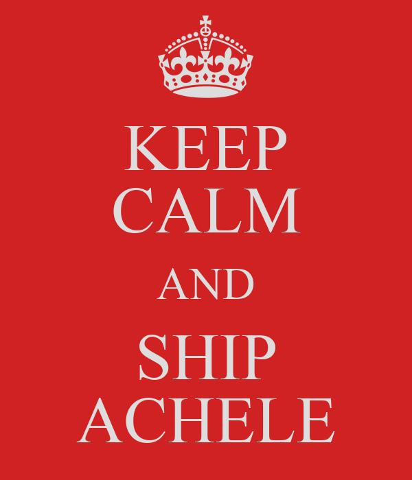 KEEP CALM AND SHIP ACHELE