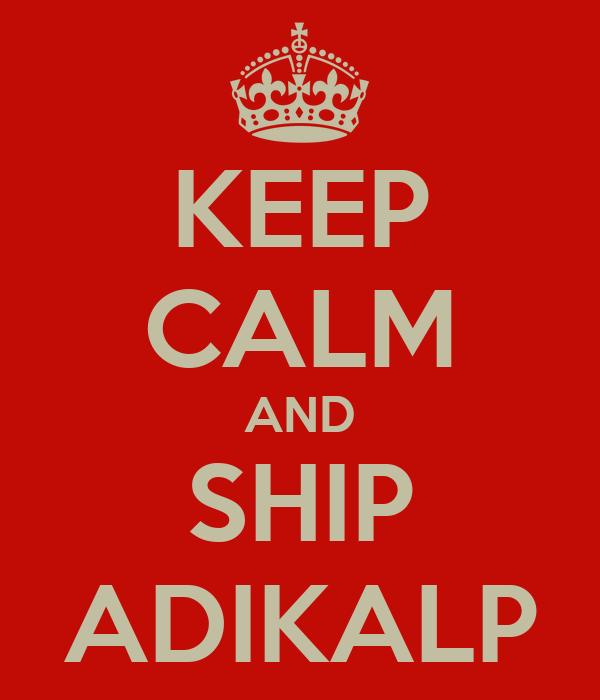 KEEP CALM AND SHIP ADIKALP