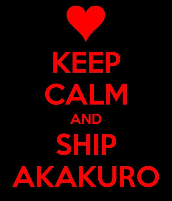 KEEP CALM AND SHIP AKAKURO