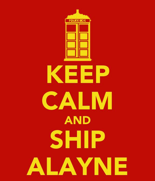 KEEP CALM AND SHIP ALAYNE