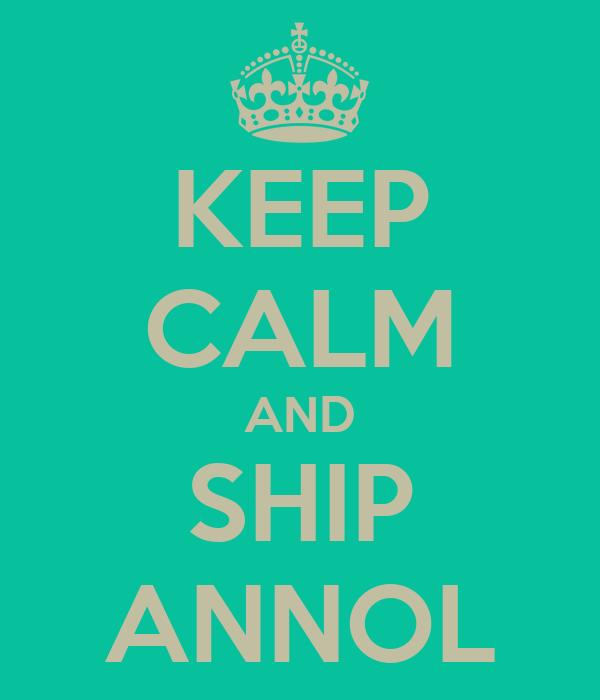 KEEP CALM AND SHIP ANNOL