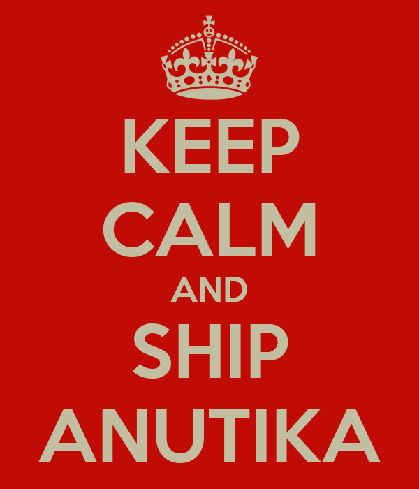 KEEP CALM AND SHIP ANUTIKA