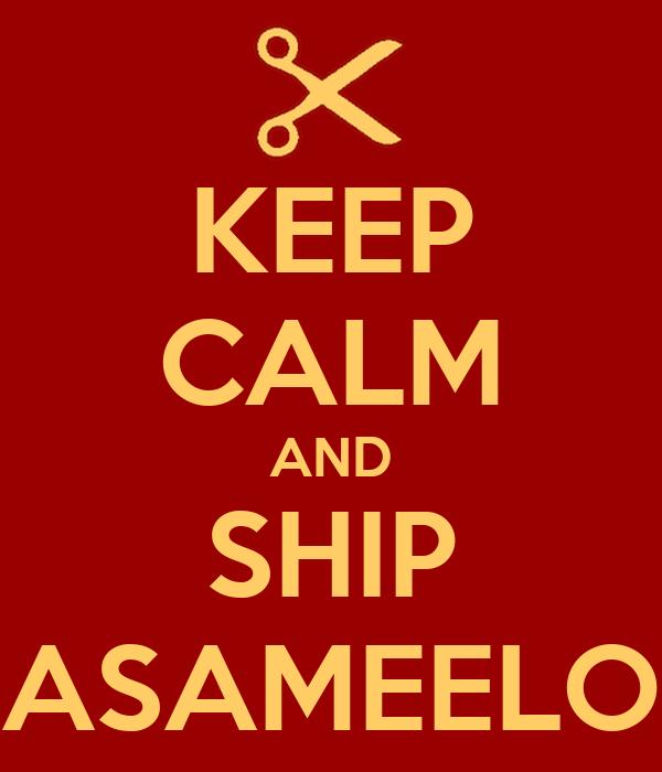 KEEP CALM AND SHIP ASAMEELO