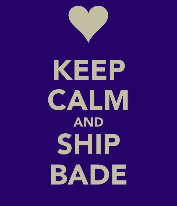 KEEP CALM AND SHIP BADE
