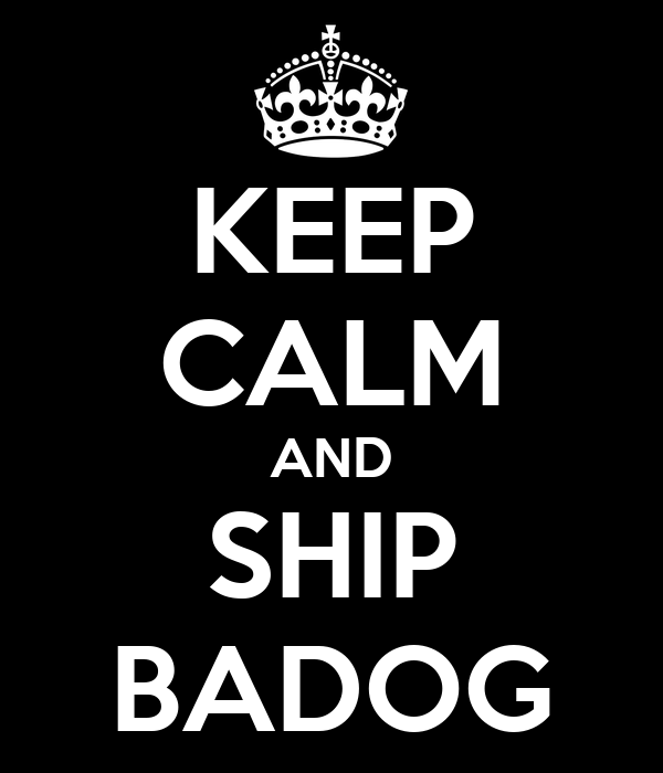 KEEP CALM AND SHIP BADOG