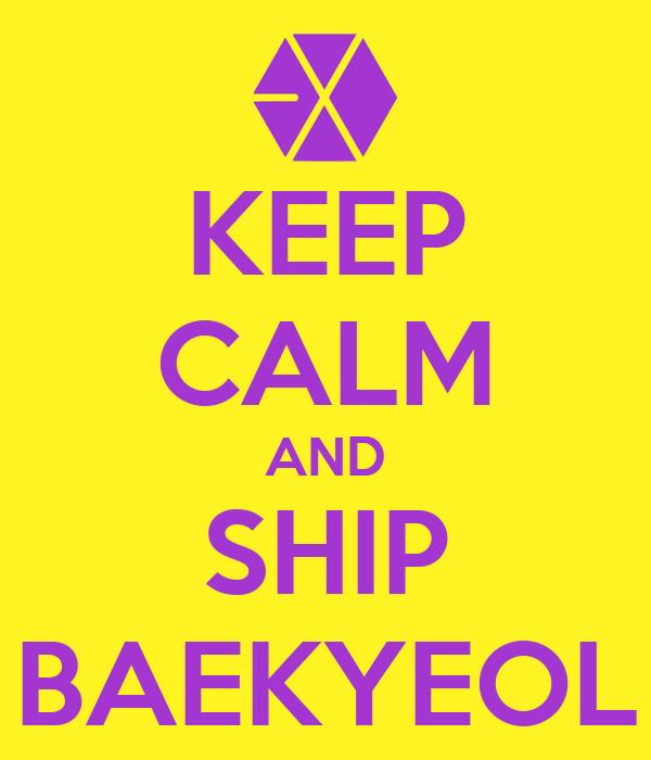 KEEP CALM AND SHIP BAEKYEOL