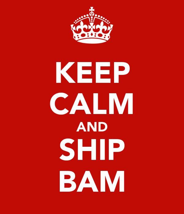 KEEP CALM AND SHIP BAM