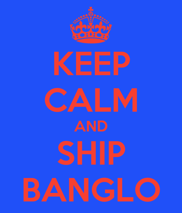 KEEP CALM AND SHIP BANGLO