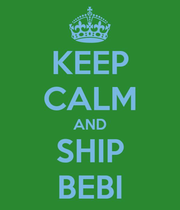 KEEP CALM AND SHIP BEBI