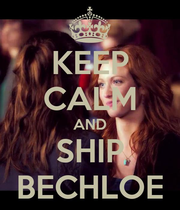 KEEP CALM AND SHIP BECHLOE