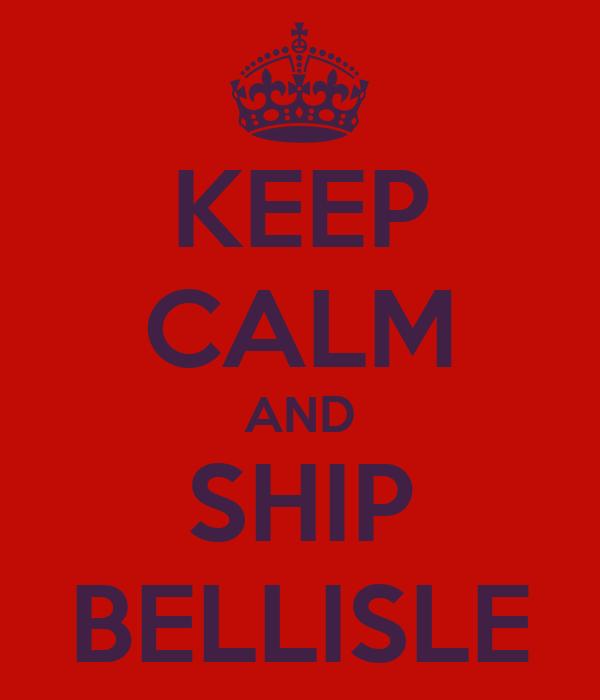 KEEP CALM AND SHIP BELLISLE