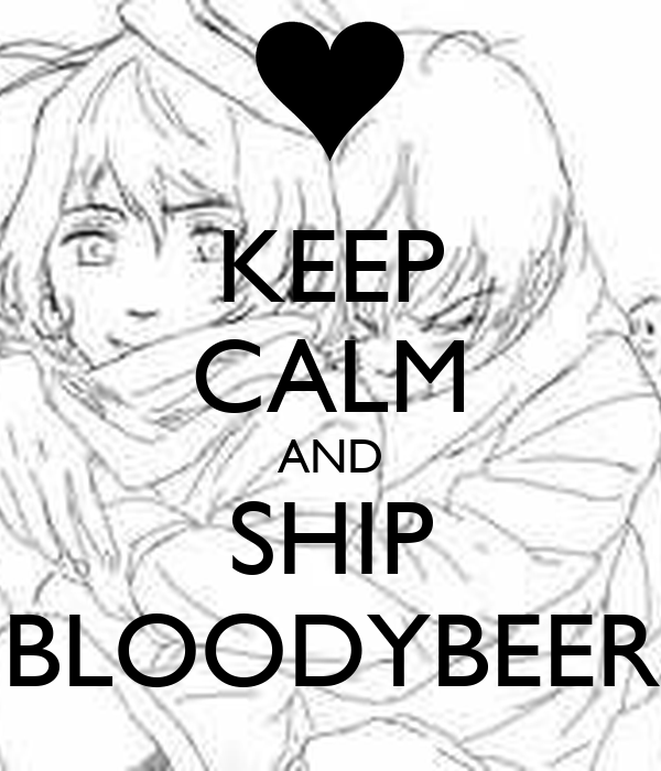KEEP CALM AND SHIP BLOODYBEER