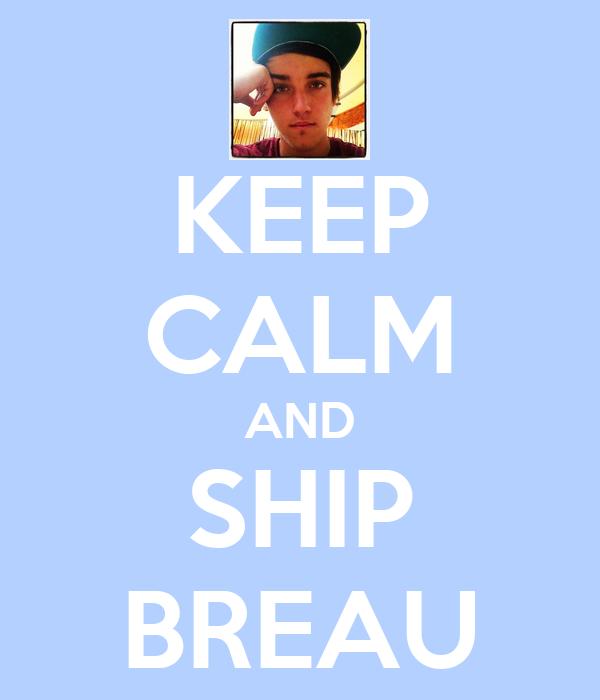 KEEP CALM AND SHIP BREAU
