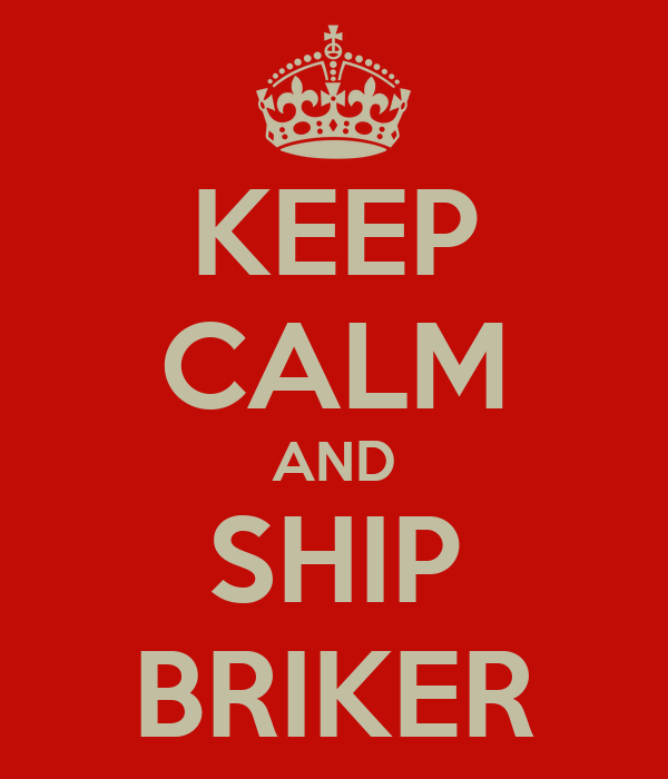 KEEP CALM AND SHIP BRIKER