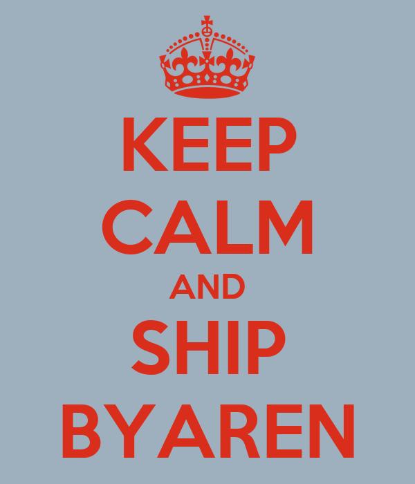 KEEP CALM AND SHIP BYAREN