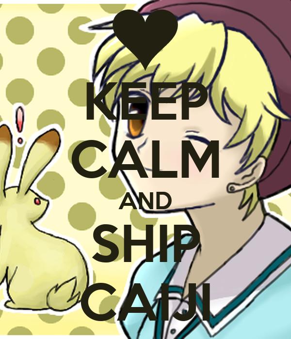 KEEP CALM AND SHIP CAIJI