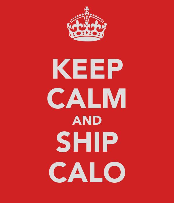 KEEP CALM AND SHIP CALO