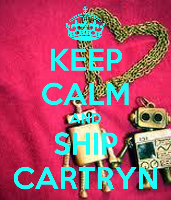 KEEP CALM AND SHIP CARTRYN