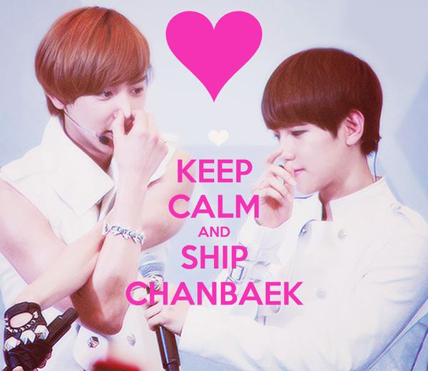 KEEP CALM AND SHIP CHANBAEK