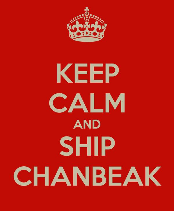 KEEP CALM AND SHIP CHANBEAK