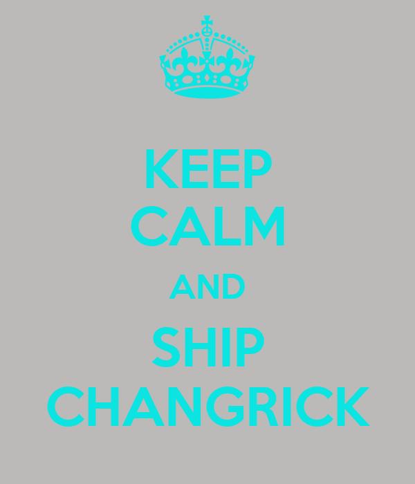 KEEP CALM AND SHIP CHANGRICK