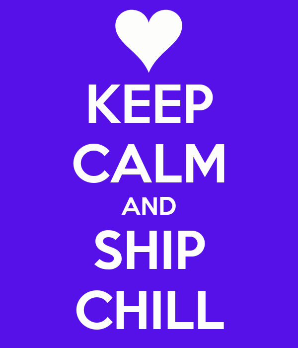 KEEP CALM AND SHIP CHILL