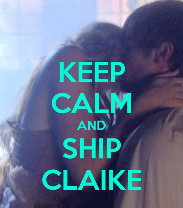 KEEP CALM AND SHIP CLAIKE