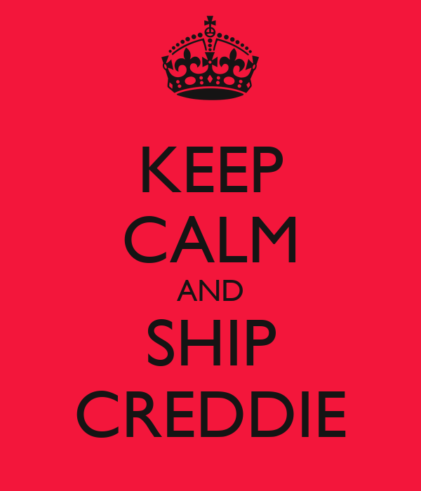 KEEP CALM AND SHIP CREDDIE