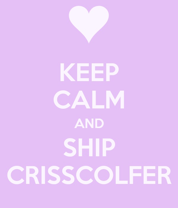 KEEP CALM AND SHIP CRISSCOLFER