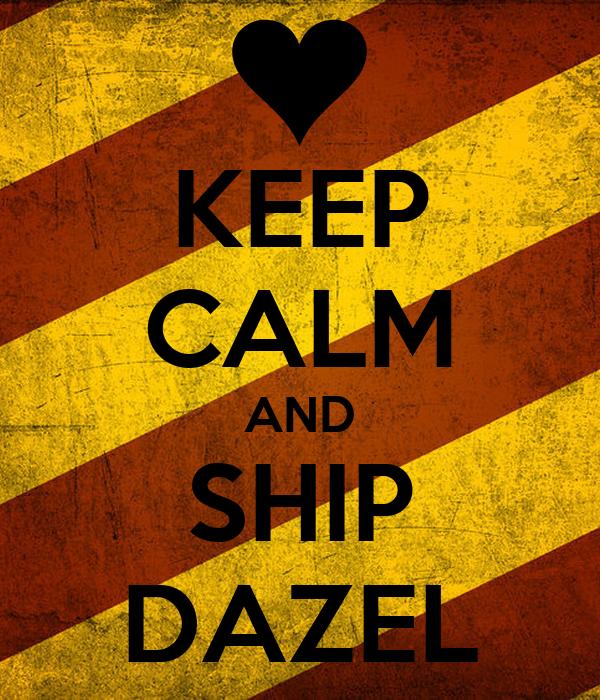 KEEP CALM AND SHIP DAZEL