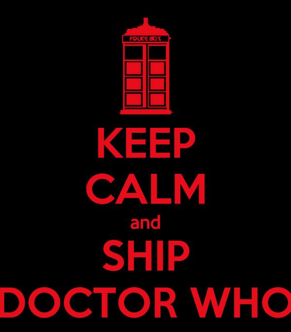 KEEP CALM and SHIP DOCTOR WHO