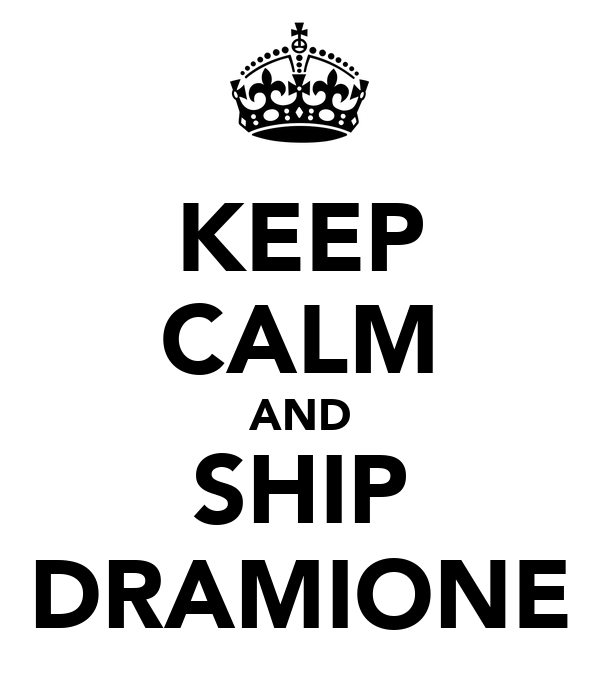 KEEP CALM AND SHIP DRAMIONE