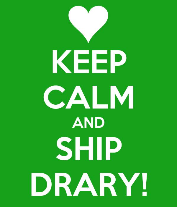 KEEP CALM AND SHIP DRARY!