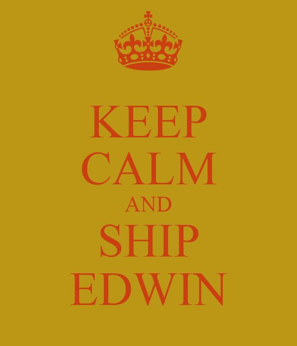 KEEP CALM AND SHIP EDWIN